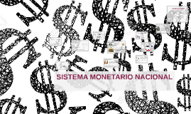 SISTEMA MONETARIO NACIONAL