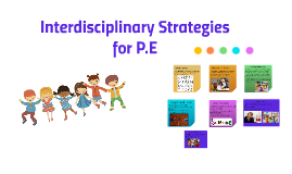 Interdisciplinary Strategies for P.E