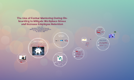 The Use of Formal Mentoring During Onboarding to Mitigate Workplace Stress and Increase Employee Retention
