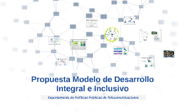 Propuesta Modelo de Desarrollo Integral e Inclusivo