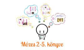 Mózes 2-5. könyve
