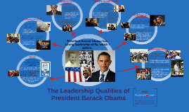 Copy of The Leadership Characteristics of President Barack Obama