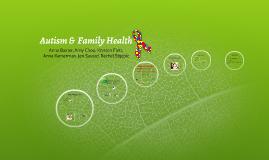 Autism &  Family Health