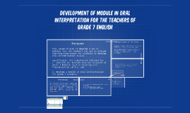 Copy of Development of Module in Oral Interpretation for the Teacher
