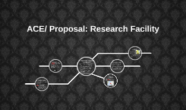 ACE/ Proposal: Research Facility