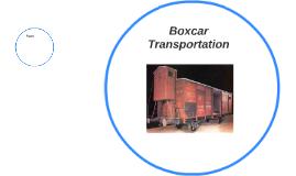 Boxcar Transporation