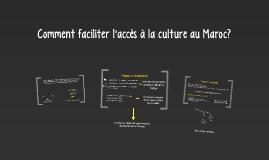 Comment faciliter l'accès à la culture au Maroc?