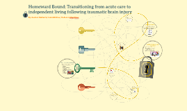 Homeward Bound: Transitioning from acute care to independent
