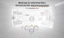 MODELOS DE ORIENTACION E INTERVENCION PSICOPEDAGOGICA