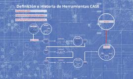 Definición e Historia de Herramientas CASE