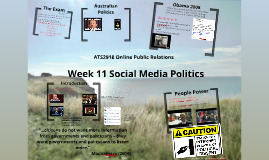 ATS2918 Social Media and Online Public Relations - Week 11 - Social Media Politics