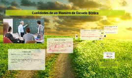 Copy of Cualidades de un Maestro de Escuela Biblica