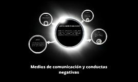 Medios de comunicación y conductas negativas