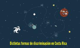 Distintas formas de discriminación en Costa Rica