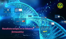 Copy of Nanotecnología en la industria farmaceútica