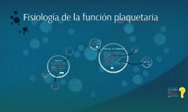 Fisiología de la función plaquetaria