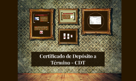 Certificado de Depósito a Término - CDT