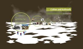 cotton, cattle, railroads