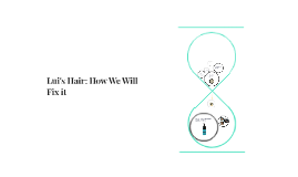 Lui's Hair: How We Will Fix it