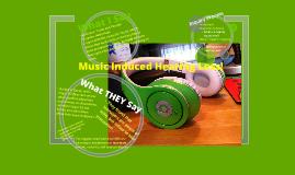Music Induced Hearing Loss!