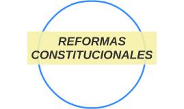 REFORMAS CONSTITUCIONALES
