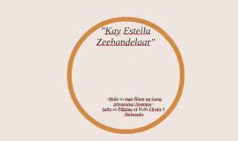 """Kay Estella Zeehandelaar"""