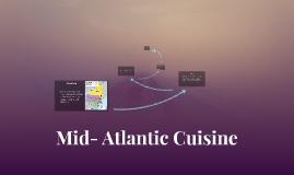 Mid- Atlantic Cuisine