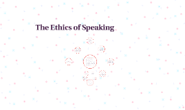 Copy of The Ethics of Speaking