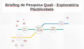 Briefing de Pesquisa Quali - Exploratória