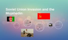 Soviet Union Invasion and the Mujahideen