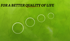 for a better quality of life