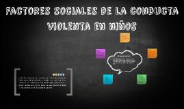 Factores sociales de la conducta violenta en niños