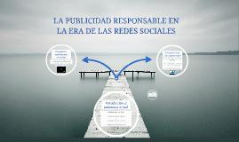 Copy of La publicidad responsable en la era de las redes sociales