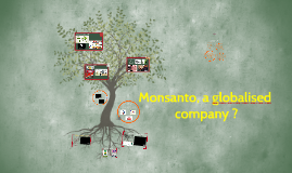Monsanto, a globalised com