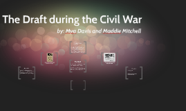 The Draft during The Civil War