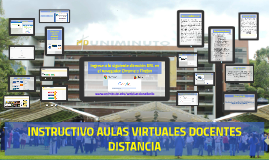 Copy of INSTRUCTIVO AULAS VIRTUALES DOCENTES - DISTANCIA