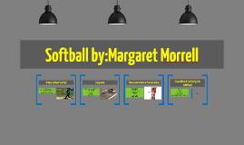 Softball by:Margaret Morrell