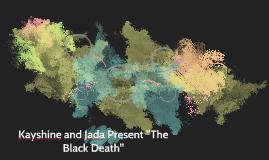 """Kayshine and Jada Present """"The black Death"""""""
