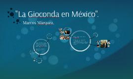 """""""La Gioconda en México""""."""