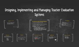 Copy of Designing, Implementing and Managing Teacher Evaluation Syst
