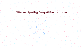 Different Sporting Competition structures