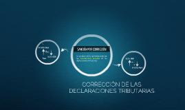 CORRECCIÓN DE LAS DECLARACIONES TRIBUTARIAS