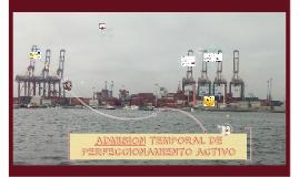Copy of ADMISION TEMPORAL DE PERFECCIONAMIENTO ACTIVO