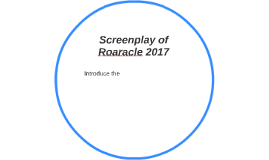 Screenplay of Roaracle 2017