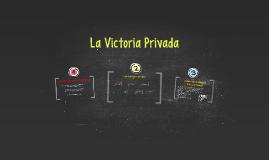 Copy of La Victoria Privada