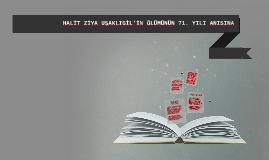 HALİT ZİYA UŞAKLIGİL'İN ÖLÜMÜNÜN 71. YILI ANISINA