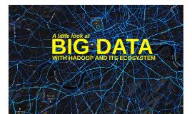 Copy of Big Data with Hadoop