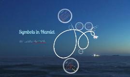Copy of Symbols in Hamlet
