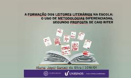 A FORMAÇÃO DO LEITOR LITERÁRIO NA ESCOLA: O USO DE METODOLOG