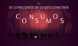 SE CONSCIENTE DE LO QUE CONSUMÍS
